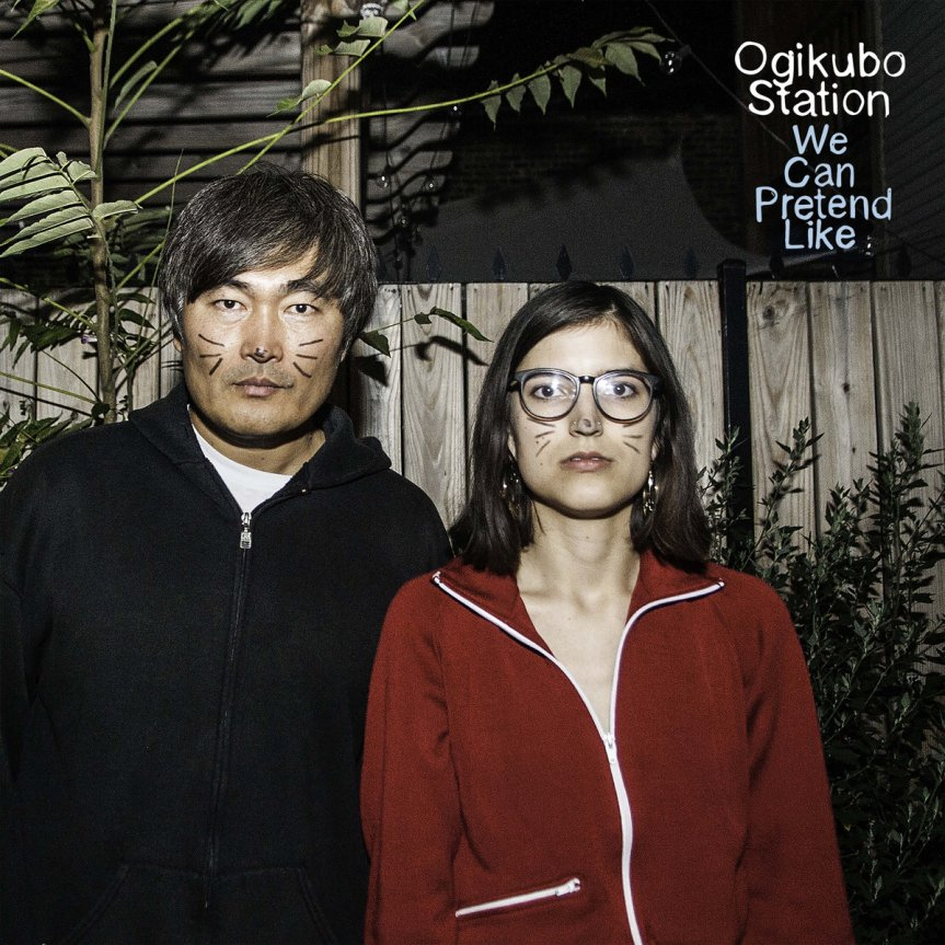 "REVIEW: Ogikubo Station – ""We Can Pretend Like"""