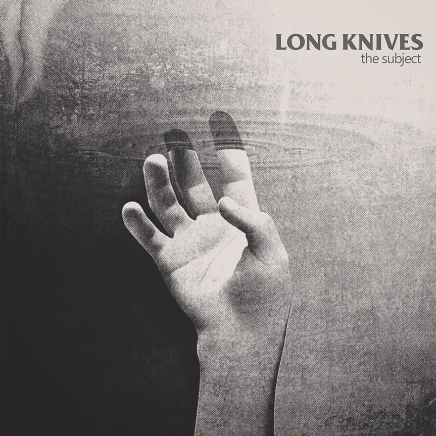 "REVIEW: Long Knives – ""The Subject"""